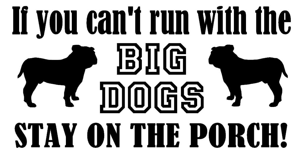 If you can't run with the big dogs