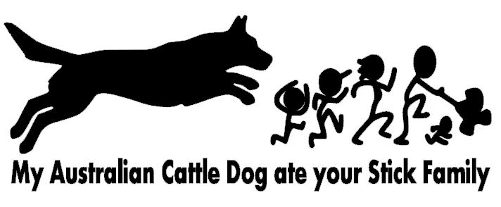 My Australian Cattle Dog Ate your Stick Family