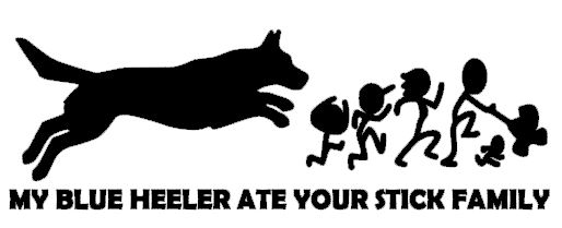 My Blue Heeler ate your Stick family