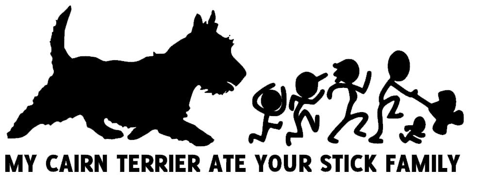 My Cairn Terrier ate your stick family